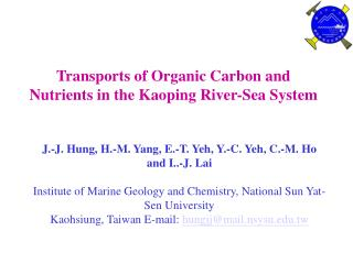 Transports of Organic Carbon and Nutrients in the Kaoping River-Sea System