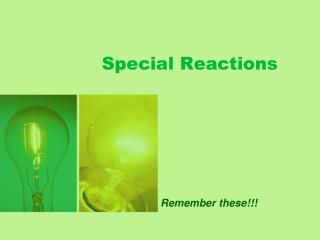 Special Reactions