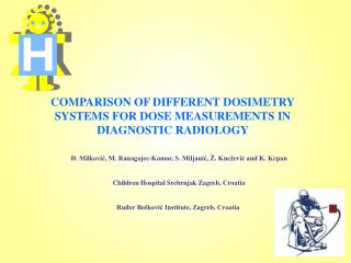 COMPARISON OF DIFFERENT DOSIMETRY SYSTEMS FOR DOSE MEASUREMENTS IN DIAGNOSTIC RADIOLOGY
