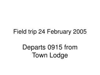Field trip 24 February 2005
