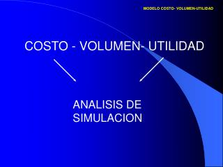 MODELO COSTO- VOLUMEN-UTILIDAD