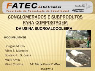 Conglomerados e subprodutos para  compostagem