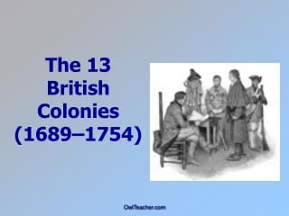 The 13 British Colonies 1689 1754