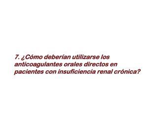 LOS NUEVOS ANTICOAGULANTES Y LA INSUFICIENCIA RENAL