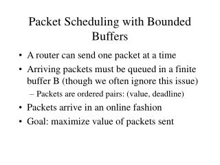 Packet Scheduling with Bounded Buffers