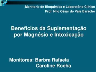 Monitoria de Bioquímica e Laboratório Clínico Prof. Nilo César do Vale Baracho