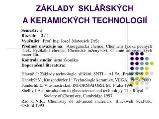 ZÁKLADY  SKLÁŘSKÝCH  A KERAMICKÝCH TECHNOLOGIÍ