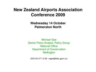 New Zealand Airports Association Conference 2009 Wednesday 14 October Palmerston North