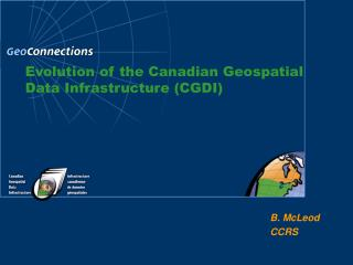 Evolution of the Canadian Geospatial Data Infrastructure (CGDI)