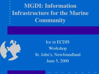 MGDI: Information Infrastructure for the Marine Community