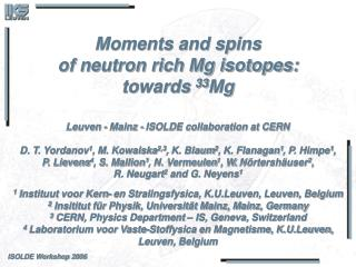 Moments and spins of neutron rich Mg isotopes: towards  33 Mg