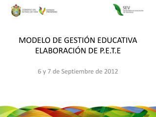 MODELO DE GESTIÓN EDUCATIVA ELABORACIÓN DE P.E.T.E