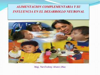 ALIMENTACION COMPLEMENTARIA Y SU INFLUENCIA EN EL DESARROLLO NEURONAL