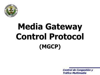 Media Gateway Control Protocol