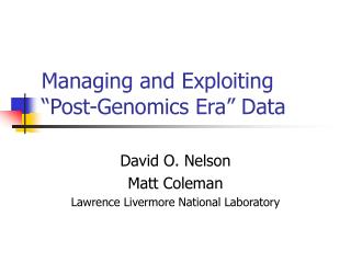 "Managing and Exploiting ""Post-Genomics Era"" Data"