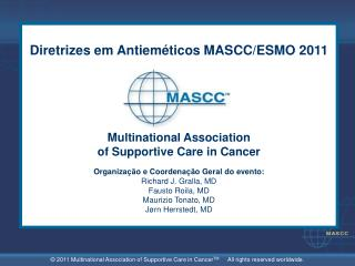 Diretrizes em Antieméticos  MASCC/ESMO 2011 Multinational Association of Supportive Care in Cancer