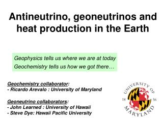 Geoneutrino collaborators : - John Learned : University of Hawaii