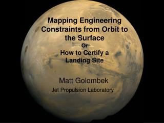 Mapping Engineering Constraints from Orbit to the Surface Or How to Certify a Landing Site