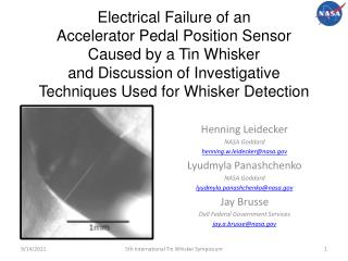 Electrical Failure of an  Accelerator Pedal Position Sensor  Caused by a Tin Whisker  and Discussion of Investigative Te