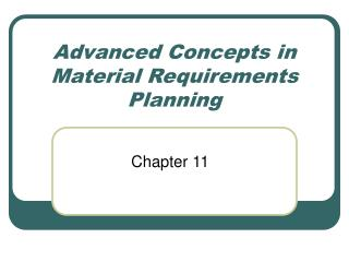 Advanced Concepts in Material Requirements Planning