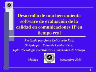 Realizado por: Juan Luis Acedo Ruiz Dirigido por: Eduardo Casilari Pérez