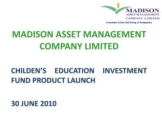 MADISON ASSET MANAGEMENT COMPANY LIMITED