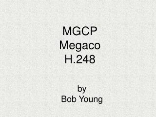 MGCP Megaco H.248