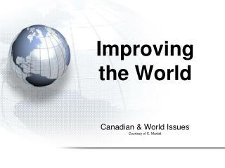 Improving the World
