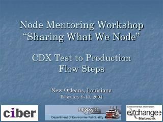 "Node Mentoring Workshop ""Sharing What We Node"" CDX Test to Production  Flow Steps"