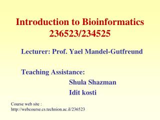 Introduction to Bioinformatics 236523/234525