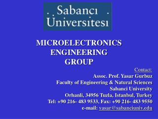 MICROELECTRONICS  ENGINEERING  GROUP Contact: Assoc. Prof. Yasar Gurbuz