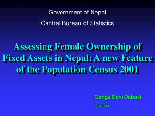 Assessing Female Ownership of Fixed Assets in Nepal: A new Feature of the Population Census 2001
