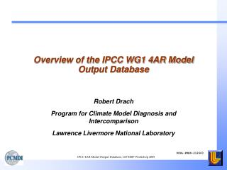 Overview of the IPCC WG1 4AR Model Output Database