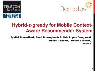 Hybrid-ε-greedy for Mobile Context-Aware Recommender System