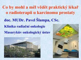 Co by mohl a mel vedet praktick  l kar  o radioterapii u karcinomu prostaty