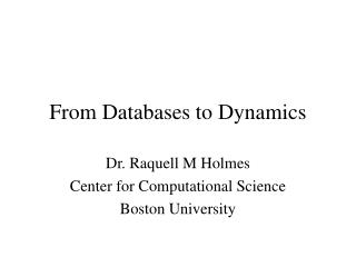 From Databases to Dynamics