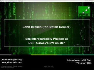 John Breslin (for Stefan Decker)