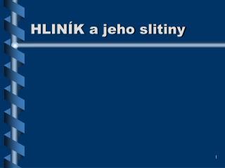 HLIN�K a jeho slitiny