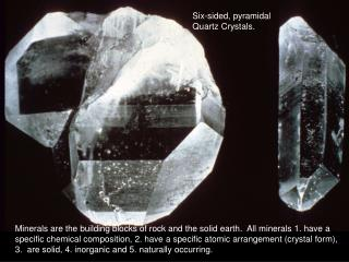 Six-sided, pyramidal  Quartz Crystals.