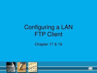 Configuring a LAN  FTP Client