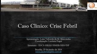 Caso Cl�nico: Crise Febril