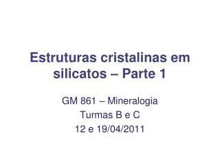 Estruturas cristalinas em silicatos – Parte 1