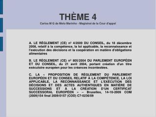 THÈME 4  Carlos M G de Melo Marinho - Magistrat de la Cour d'appel