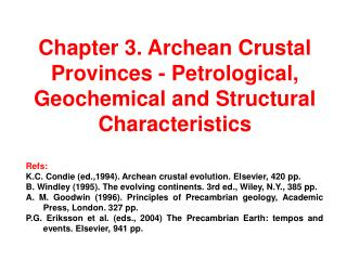 Chapter 3. Archean Crustal Provinces - Petrological, Geochemical and Structural Characteristics