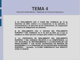 TEMA 4  Carlos M G de Melo Marinho – Magistrado del Tribunal de Apelaciones