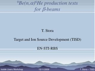 9 Be(n, a ) 6 He production tests for  b -beams
