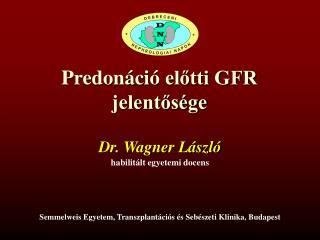 Predonáció  előtti GFR jelentősége