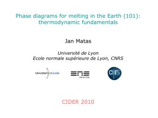Phase diagrams for melting in the Earth (101): thermodynamic fundamentals Jan Matas