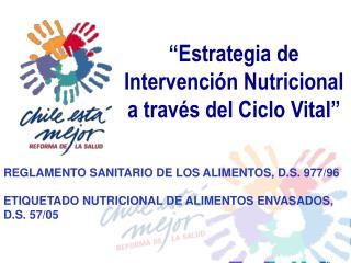 """""""Estrategia de Intervención Nutricional a través del Ciclo Vital"""""""