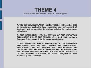 THEME 4  Carlos M G de Melo Marinho – Judge of Court of Appeal